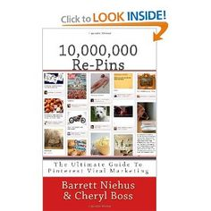 10,000,000 Re-Pins: The Ultimate Guide To Pinterest Viral Marketing