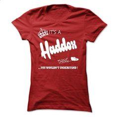 its a Haddox Thing You Wouldnt Understand  T Shirt, Hoo - #cute tshirt #tshirt illustration. SIMILAR ITEMS => https://www.sunfrog.com/LifeStyle/its-a-Haddox-Thing-You-Wouldnt-Understand-T-Shirt-Hoodie-Hoodies-Ladies.html?68278
