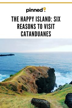 """Because of the Catanduanes province's tourist attractions, laid-back life, and friendly locals, it's also called """"The Happy Island"""". Batanes, Dream City, Beige Aesthetic, Fishing Villages, Fast Growing, London City, Caves, Continents, Santorini"""