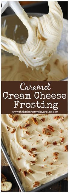 Caramel Cream Cheese Frosting ~ Our favorite cream cheese frosting got amped up with fall-favorite caramel flavor. And oh my, this stuff is good. #frosting #creamcheesefrosting #caramel #caramelfrosting #thekitchenismyplayground www.thekitchenismyplayground.com