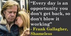 Frank Gallagher of Shameless great quotes. #FrankGallagher #Shameless #funnyquotes