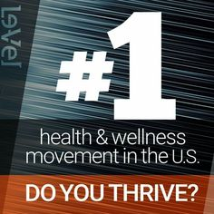 Yes Le-Vel' Thrive product line has been voted #1 in the Health and Wellness Industry in the US. Www.want2thrivefree.le-vel.com
