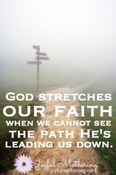 God Stretches Our Faith...