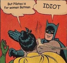 Pilates is for men....and caped crime fighters obviously