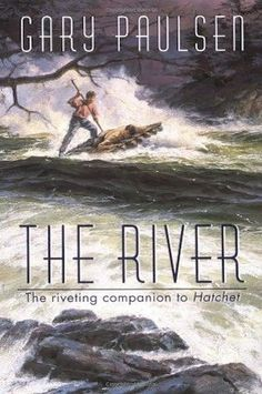 The River, Gary Paulsen (Book 2 of Hatchet series)