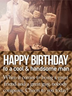 "To a Cool & Handsome Man - Happy Birthday Card: He's the guy who always seems to have it all together.  And he's proved, time and time again, that he always goes above & beyond for his family and friends. So on his birthday, send a birthday card to remind him that ""nobody compares!"" A cool patterned background below and a snapshot of a celebration among friends above sets just the right tone for wishing him the best birthday ever!"