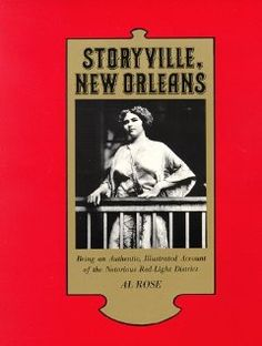 Storyville, New Orleans: Being an Authentic, Illustrated Account of the Notorious Red Light District: Al Rose: I love history I'm going to check this out and also as a fighter of sex trafficking I think will be a good read.