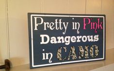 Pretty in Pink Dangerous in Camo Sign Hunting by TheBarnWoodSign, $28.00