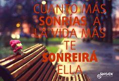 Cuanto más sonrías a la vida, más te sonreirá ella www.valencianashock.com