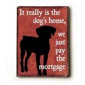 "Artehouse LLC""Dog's Home Wood Sign - 12"" x 9""    I want this! Sad, but true...lol"
