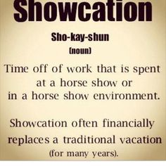 True but fun... Also a Fair-cation, Bull-cation, Rodeo-cation... All that fun stuff! <3