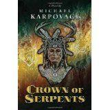 Crown of Serpents (Paperback)By Michael Karpovage