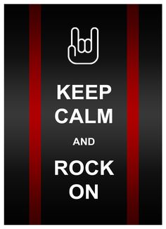 keep_calm__rock_on_by_general_greivous_luv-d3fhbf8.jpeg 900×1,246 pixels