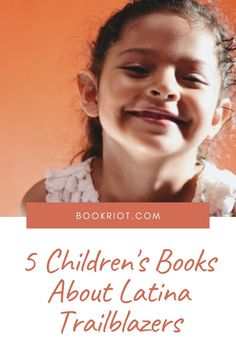 Get to know these Latina trailblazers and share their stories with the young readers in your life.   book lists | Latina history | children's books