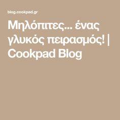 Μηλόπιτες... ένας γλυκός πειρασμός!   Cookpad Blog