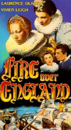 Fire Over England (1937) starring Flora Robson, Laurence Olivier and Vivien Leigh.