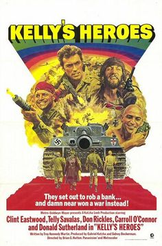 """Kelly's Heroes (1970):  Clint Eastwood, Telly Savalas, Don Rickles, Donald Sutherland.  Misfits in WWII band together to rob a Nazi bank behind enemy lines.  Oddball:  """"The only way I got to keep them Tigers busy is to let them shoot holes in me!"""""""