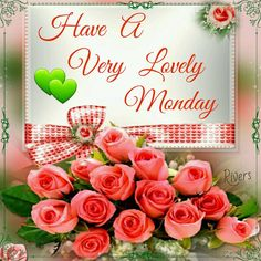 Have a Very lovely Monday.