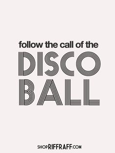 follow the call of the DISCO BALL! Disco Party, Disco Ball, Disco Theme, Are You Happy, Just For You, Let It Be, Junipero, Earth Wind & Fire, Boogie Nights