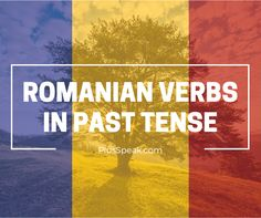 Romanian verbs in past tense – Fast Language Mastery Romanian Language, Irregular Verbs, Past Tense, Language Lessons, How To Memorize Things, Learning, Words, Studying, Teaching