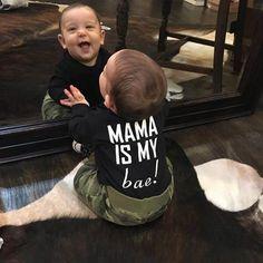 Mama is my BAE!
