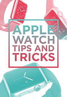 26 Essential Apple Watch Tips And Tricks