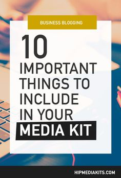 Media Kit. Press Kit. Here are the 10 important things you need to include to perfect your media kit (a.k.a. press kit): http://www.hipmediakits.com/what-to-include-in-media-kit/  #mediakit #presskit