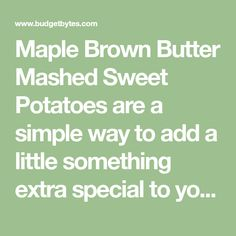 Maple Brown Butter Mashed Sweet Potatoes are a simple way to add a little something extra special to your Thanksgiving table. Step by step photos. Sweet Potato Pecan, Mashed Sweet Potatoes, Brown Butter, Thanksgiving Table, Simple Way, Budget, Elegant, Easy, Vegetables