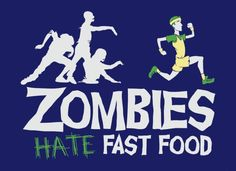 Zombies Hate Fast Food T-Shirt | SnorgTees