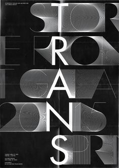 TRANS, Identity system - Exhibition on Behance Type Posters, Graphic Design Posters, Graphic Design Typography, Graphic Design Illustration, Graphic Design Inspiration, Typographic Poster, Typographic Design, Design Graphique, Art Graphique