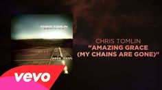 Chris Tomlin - Amazing Grace (My Chains Are Gone)