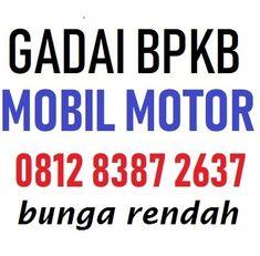 Gadai bpkb mobil bunga rendah 081283872637 proses 1 hari dana cair