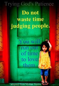 Pray for all the judgmental people out there who see a homeless person & ignore them or don't welcome them into their church or any other place homeless folk might want or need to go!