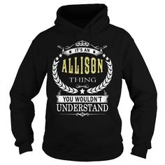 ALLISON ALLISONBIRTHDAY ALLISONYEAR ALLISONHOODIE ALLISONNAME ALLISONHOODIES  TSHIRT FOR YOU