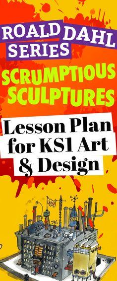 Roald Dahl Series: Scrumptious Sculptures – Lesson Plan for KS1 Art and Design