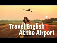 Travel English | English For Travel And Tourism - At the Airport - YouTube