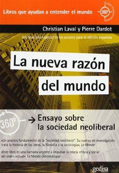La nueva razón del mundo : ensayo sobre la sociedad neoliberal /Christian Laval y Pierre Dardot. Barcelona : Gedisa, 2013.
