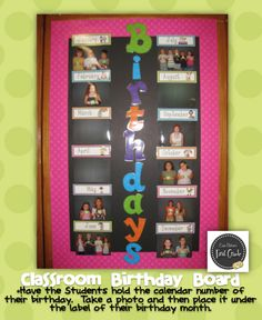 Have the students hold the calendar number of their birthday. Take a photo and then place it under the label of their birthday month.