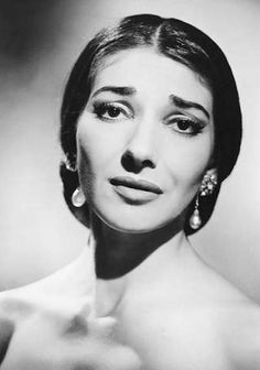 -Maria Callas   Great opera signer!