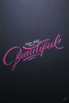You are beautiful #typogyraphy