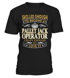 Pallet Jack Operator - Skilled Enough To Become #PalletJackOperator