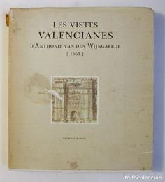 LES VISTES VALENCIANES D´ANTHONIE VAN DEN WIJNGAERDE (1563) - VALENCIA AÑO 1990 (Libros de Segunda Mano - Bellas artes, ocio y coleccionismo - Otros)