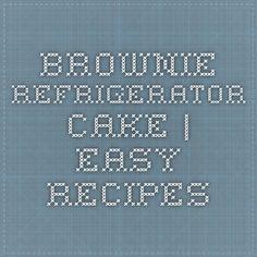 Brownie Refrigerator Cake | Easy Recipes