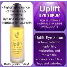 Uplift Eye Serum - All you have to lose is wrinkles!!! As we age, our bodies produce less and less vital nutrients. Uplift is nutrition for your skin!Browse my site:  www.youniqueproducts.com/PamKey