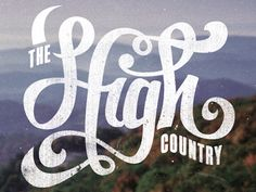 Who do we serve!? The high country! (and all surrounding areas and technically the entire globe)