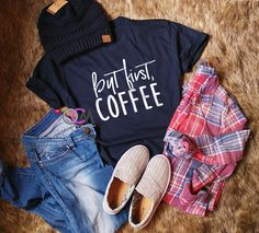 But First Coffee, Coffee Lover Shirt, Women's Coffee Shirt, Funny Coffee Shirt, Gifts For Mom- Tshirt