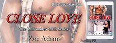 ✰ Close Love by Zoe Adams ✰ Genre: Genre: Billionaire Romance, Western Romance Publisher: Limitless Publishing Hosted by: Sizzling PR #SizzlingPR #ZoeAdams #BookBlitz #TeamLimitless