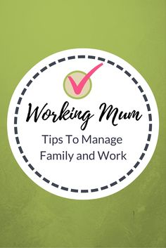 Working Mum - Tips for Managing Work and Family http://www.confessionsofasinglemum.co.uk/working-mum-tips-for-managing-work-and-family/