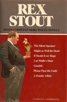 Nero Wolfe - Seven Complete Nero Wolfe novels (The Silent Speaker, Might as Well be Dead,If Death Ever Slept, 3 at Wolfe's Door, Gambit, Please Pass the Guilt, A Family Affair). This book can be found through various sellers (barnes and noble, abebooks, ebay) by doing a Google search.