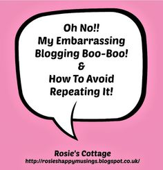 Rosie's Cottage: Why It's So Important To Regularly Check Your Blog...